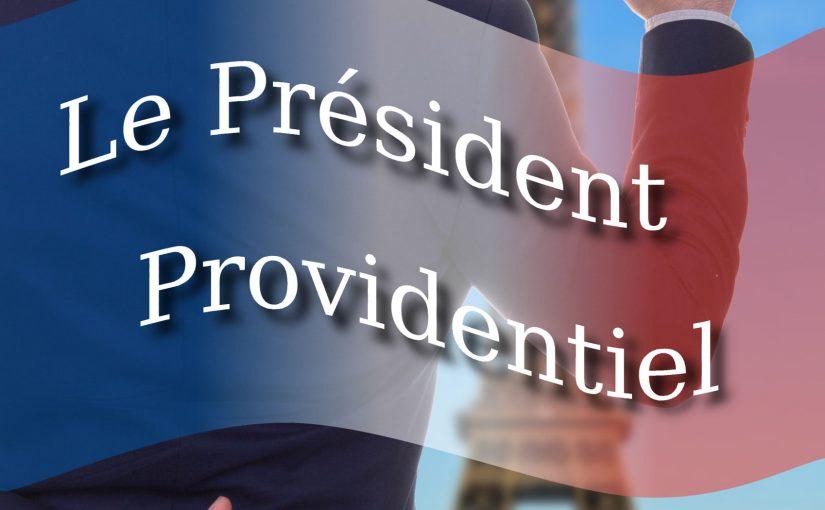 «Le Président Providentiel» est gratuit en soutien aux gilets jaunes!